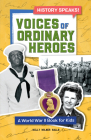 Voices of Ordinary Heroes: A World War II Book for Kids Cover Image