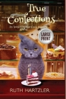 True Confections Large Print Cover Image