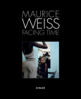 Maurice Weiss: Facing Time (Jürgen B. Tesch) Cover Image
