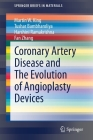 Coronary Artery Disease and the Evolution of Angioplasty Devices (Springerbriefs in Materials) Cover Image