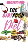 The Sirtfood Diet: Complete Guide To Burn Fat Activating Your