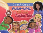 Coach Cara's Push-ups, Sit-ups, and Apples, Too Cover Image