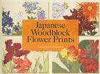 Japanese Woodblock Flower Prints (Dover Pictorial Archives) Cover Image