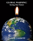 Global Warning: Saving Our Future Cover Image