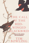 The Call of the Red Winged Blackbird: Essays on the Common and Extraordinary Cover Image
