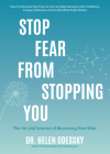 Stop Fear from Stopping You: The Art and Science of Becoming Fear-Wise (Self Help, Mood Disorders, Anxieties and Phobias) Cover Image
