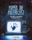Popper the Poltergeist: The First Haunting Shown on TV Cover Image
