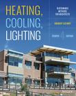 Heating, Cooling, Lighting: Sustainable Design Methods for Architects Cover Image