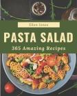 365 Amazing Pasta Salad Recipes: Explore Pasta Salad Cookbook NOW! Cover Image