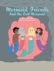 Mermaid Friends: And The Evil Mermaid Cover Image