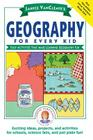 Janice Vancleave's Geography for Every Kid: Easy Activities That Make Learning Geography Fun (Science for Every Kid #102) Cover Image