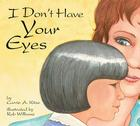 I Don't Have Your Eyes Cover Image