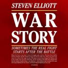 War Story Lib/E: Sometimes the Real Fight Starts After the Battle Cover Image