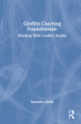 Conflict Coaching Fundamentals: Working With Conflict Stories Cover Image