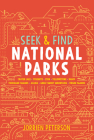 Seek & Find National Parks: Crater Lake, Yosemite, Zion, Yellowstone, Banff, Thousand Islands, Acadia, Great Smoky Mountains, Virgin Islands Cover Image