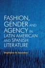 Fashion, Gender and Agency in Latin American and Spanish Literature Cover Image