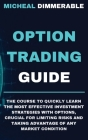 Option Trading Guide: The course to quickly learn the most effective investment strategies with options, crucial for limiting risks and taki Cover Image