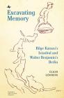 Excavating Memory: Bilge Karasu's Istanbul and Walter Benjamin's Berlin (Ottoman and Turkish Studies) Cover Image