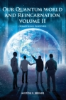 Our Quantum World and Reincarnation Volume II (Something Survives) Cover Image