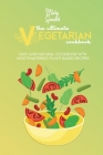 The Ultimate Vegetarian Cookbook: Easy And Natural Cookbook With Mouthwatering Plant Based Recipes Cover Image