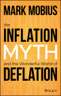 The Inflation Myth and the Wonderful World of Deflation Cover Image