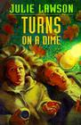 Turns on a Dime (Goldstone Trilogy #2) Cover Image