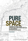 Pure Space: Expanding the Public Sphere Through Public Space Transformations in Latin American Spontaneous Settlements Cover Image