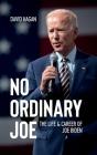 No Ordinary Joe: The Life and Career of Joe Biden Cover Image