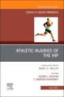 Athletic Injuries of the Hip, an Issue of Clinics in Sports Medicine, 40 (Clinics: Orthopedics #40) Cover Image