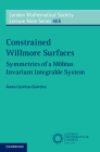Constrained Willmore Surfaces: Symmetries of a Möbius Invariant Integrable System (London Mathematical Society Lecture Note #465) Cover Image