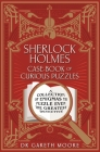 Sherlock Holmes Case-Book of Curious Puzzles: A Collection of Enigmas to Puzzle Even the Greatest Detective Cover Image