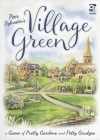 Village Green: A Game of Pretty Gardens and Petty Grudges Cover Image
