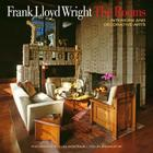 Frank Lloyd Wright: The Rooms: Interiors and Decorative Arts Cover Image