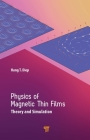 Physics of Magnetic Thin Films: Theory and Simulation Cover Image