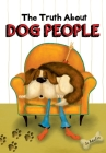 The Truth about Dog People Cover Image