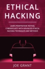 Ethical Hacking: Learn Penetration Testing, Cybersecurity with Advanced Ethical Hacking Techniques and Methods Cover Image