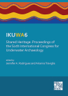 Ikuwa6. Shared Heritage: Proceedings of the Sixth International Congress for Underwater Archaeology: 28 November-2 December 2016, Western Australian M Cover Image