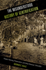 The Misunderstood History of Gentrification: People, Planning, Preservation, and Urban Renewal, 1915-2020 (Urban Life, Landscape and Policy) Cover Image