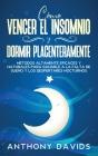 Cómo Vencer el Insomnio y Dormir Placenteramente: Métodos altamente eficaces y naturales para ganarle a la falta de sueño y los despertares nocturnos Cover Image