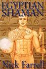 Egyptian Shaman: The Primal Spiritual Path of Ancient Egypt Cover Image