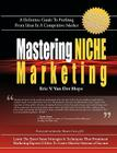 Mastering Niche Marketing: A Definitive Guide to Profiting From Ideas in a Competitive Market Cover Image