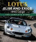 Lotus Elise and Exige 1995-2020: The Complete Story Cover Image