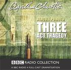 Three ACT Tragedy (Hercule Poirot Radio Dramas #1935) Cover Image