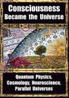 How Consciousness Became the Universe Cover Image