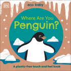 Eco Baby Where Are You Penguin?: A Plastic-free Touch and Feel Book Cover Image