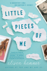 Little Pieces of Me: A Novel Cover Image