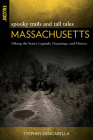 Spooky Trails and Tall Tales Massachusetts: Hiking the State's Legends, Hauntings, and History Cover Image