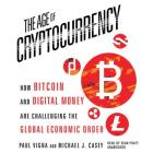 The Age Cryptocurrency: How Bitcoin and Digital Money Are Challenging the Global Economic Order Cover Image