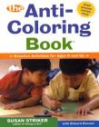 The First Anti-Coloring Book: Creative Activities for Ages 6 and Up Cover Image