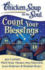 Chicken Soup for the Soul: Count Your Blessings: 101 Stories of Gratitude, Fortitude, and Silver Linings Cover Image